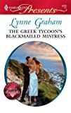 The Greek Tycoon's Blackmailed Mistress, Lynne Graham, 0373128363