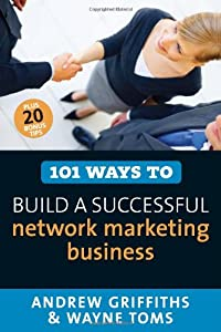 101 Ways to Build a Successful Network Marketing Business (101 Ways series) from Allen & Unwin