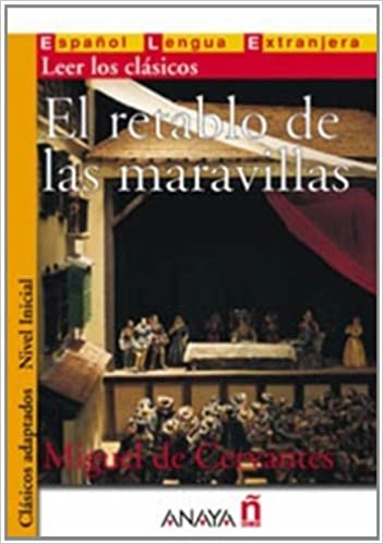 Book El retablo de las maravillas (Nivel Inicial; 400-700 palabras) (Clasicos Adaptados / Adapted Classics) (Spanish Edition) by Miguel De Cervantes (2006-01-01)