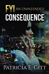FYI: An Unintended Consequence Paperback