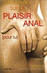 Tou savoir sur le plaisir anal ( pour lui ) (French Edition)