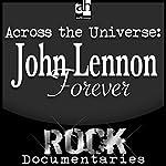 Across the Universe: John Lennon Forever | Geoffrey Giuliano