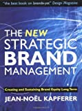 img - for The New Strategic Brand Management: Creating and Sustaining Brand Equity Long Term (New Strategic Brand Management: Creating & Sustaining Brand Equity) by Jean-No l Kapferer (2004-10-01) book / textbook / text book