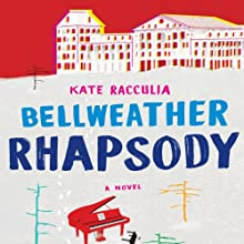 Bellweather Rhapsody Audiobook by Kate Racculia Narrated by Jessica Almasy