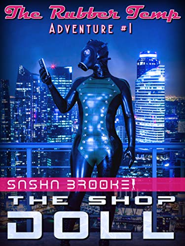 The Shop Doll: A Latex Fetish Adventure (The Rubber Temp Book 1)