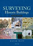 Surveying Historic Buildings, Watt, David, 1873394675