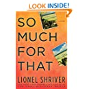 So Much for That: A Novel