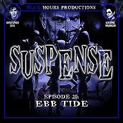 SUSPENSE Episode 20: Ebb Tide