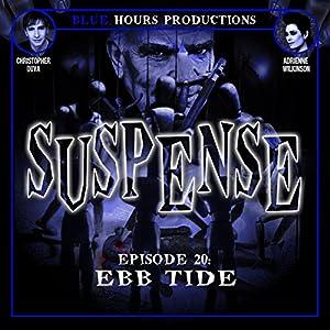 SUSPENSE Episode 20: Ebb Tide Radio/TV Program