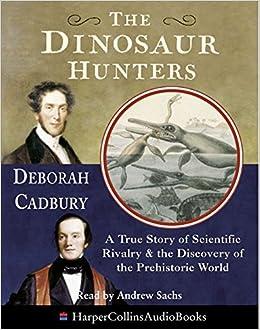 Dinosaur Hunters by Deborah Cadbury
