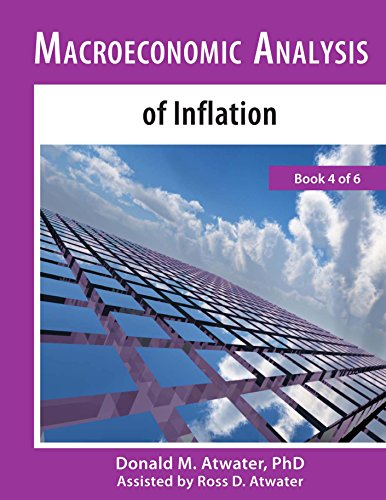 Macroeconomic Analysis of Inflation: (Book 4 of 6)