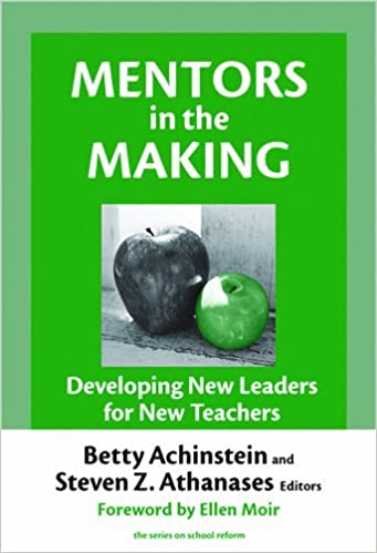 Book Mentors in the Making: Developing New Leaders for New Teachers (The Series on School Reform) (Series on School Reform (Paperback)) by Betty Achinstein (2006-05-01)