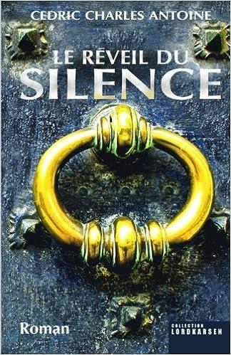Le réveil du silence Antoine (2016) - Cédric Charles