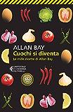 Cuochi si diventa: Le mille ricette di Allan Bay (Universale economica)