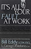 img - for It's All Your Fault at Work!: Managing Narcissists and Other High-Conflict People book / textbook / text book