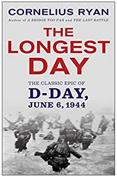 The Longest Day: The Classic Epic of D-Day by [Ryan, Cornelius]