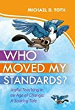 Who Moved My Standards? Joyful Teaching in an Age of Change: A SOAR-ing Tale