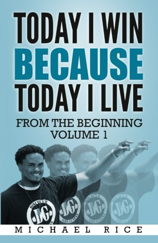Today I Win Because Today I Live: From the Beginning Volume 1 (Discover Greatness) ebook