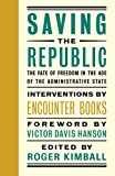Saving the Republic: The Fate of Freedom in the Age of the Administrative State