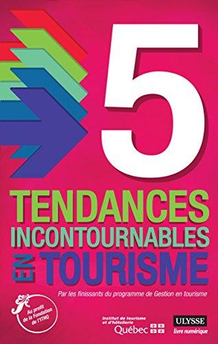 5 tendances incontournables en tourisme (French Edition)
