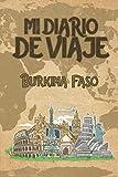 Mi Diario De Viaje Burkina Faso: 6x9 Diario de viaje I Libreta para listas de tareas I Regalo perfecto para tus vacaciones en Burkina Faso (Spanish Edition)