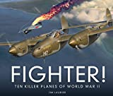 world war two planes - Fighter!: Ten Killer Planes of World War II