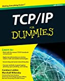 TCP/IP for Dummies, Candace Leiden and Marshall Wilensky, 0470450606