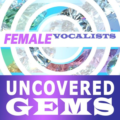(Female Vocalists: Uncovered Gems )