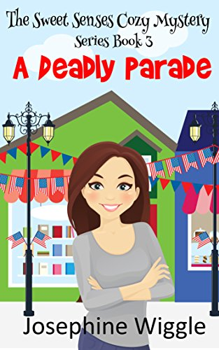 Cozy Mystery: A Deadly Parade (The Sweet Senses Cozy Mystery series Book (Spooky Sweets)