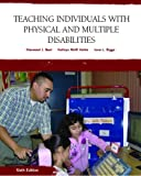 img - for Teaching Individuals with Physical or Multiple Disabilities (6th Edition) book / textbook / text book
