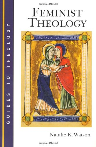 Feminist Theology (Guides to Theology)
