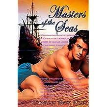 Masters of the Seas Dois comandantes encontram o amor nos altos mares o romance capitão de mar militar naval, mestres: mestre e comandante, da marinha ... amor homem militar (Portuguese Edition)
