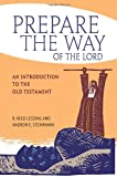 Prepare the Way of the Lord - An Introduction to the Old Testament, Steinmann, Andrew, Lessing, Reed, 0758628323