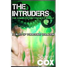 The Intruders: The Complete Gay Tentacle Bundle: 3 Tales of Voracious Violation (Gay Tentacle Erotica Book 4)