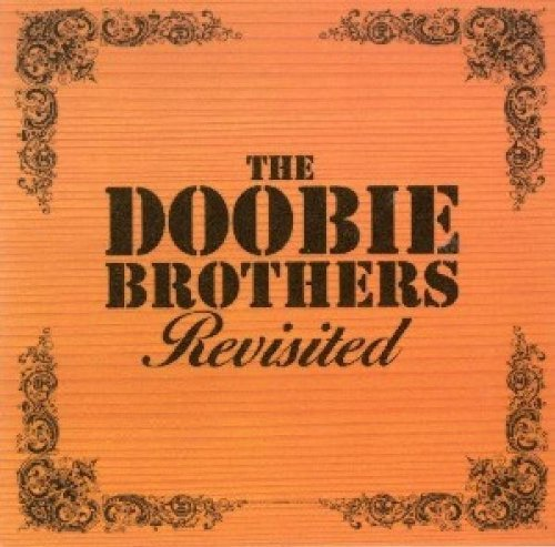 The Doobie Brothers - Revisited By The Doobie Brothers - Zortam Music