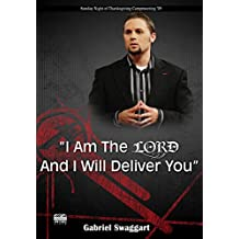 Gabriel Swaggart - I AM THE LORD AND I WILL DELIVER YOU