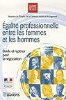 Egalité professionnelle entre les femmes et les hommes : Guide et repères pour la négociation par droits des femmes et de l`égalité France