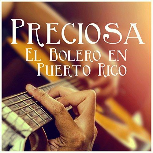 ... Preciosa: El Bolero en Puerto Rico