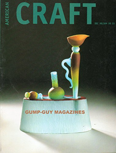 AMERICAN CRAFT December 1998 January 1999 Magazine JUNE SCHWARCZ: SAN FRANCISCO CRAFT & FOLK ART MUSEUM Mark Weinstock: Leather - A Sensuous Material In The Hands Of A New York Craftsman-designer ()
