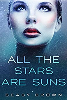 ALL THE STARS ARE SUNS by [Brown, Seaby]
