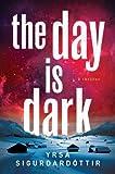 The Day Is Dark, Yrsa Sigurðardóttir, 1250018994