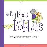 The Big Book of Bobbins: Fun, Quilty Cartoons