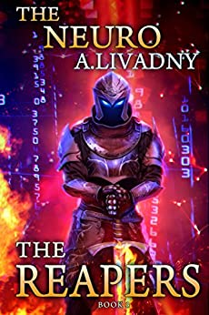 The Reapers (The Neuro Book #3) LitRPG Series by [Livadny, Andrei]