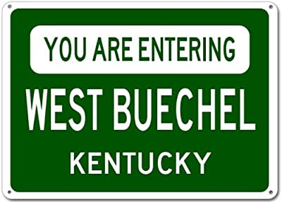 You Are Entering WEST BUECHEL, KENTUCKY City Sign - Heavy Duty Quality Aluminum Sign
