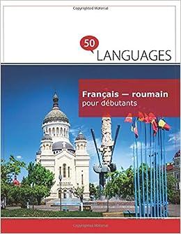 Francais Roumain Pour Debutants Un Livre Bilingue