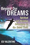 Beyond Our Dreams, Ed Valentine, 1479395676
