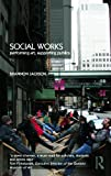 Social Works: Performing Art, Supporting Publics, Shannon Jackson, 0415486017