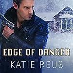 Edge of Danger: Deadly Ops, Book 4   Katie Reus