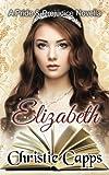 Elizabeth: A Pride and Prejudice Novella