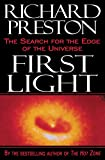 img - for First Light: The Search for the Edge of the Universe book / textbook / text book